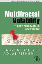 Multifractal Volatility : Theory, Forecasting, and Pricing - Laurent E. Calvet