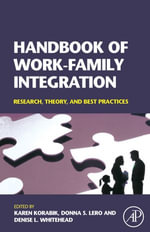 Handbook of Work-Family Integration : Research, Theory, and Best Practices