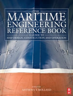 The Maritime Engineering Reference Book : A Guide to Ship Design, Construction and Operation