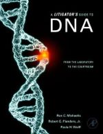 A Litigator's Guide to DNA : From the Laboratory to the Courtroom - Ron C. Michaelis