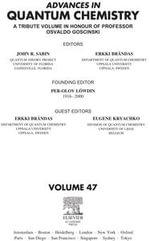 Advances in Quantum Chemistry : A Tribute Volume in Honour of Professor Osvaldo Goscinski