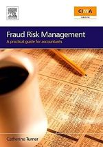 Fraud Risk Management : A practical guide for accountants - Catherine Turner