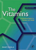 The Vitamins : Fundamental Aspects in Nutrition and Health - Jr., Gerald F. Combs