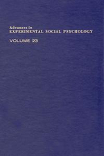 Advances in Experimental Social Psychology : Volume 23 - UNKNOWN AUTHOR