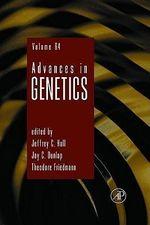 Advances in Genetics : Incorporating Molecular Genetic Medicine