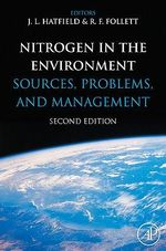 Nitrogen in the Environment : Sources, Problems, and Management