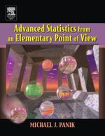 Advanced Statistics from an Elementary Point of View - Michael J Panik