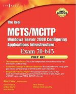 The Real MCTS/MCITP Exam 70-643 Prep Kit : Independent and Complete Self-Paced Solutions - Brien Posey