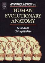 An Introduction to Human Evolutionary Anatomy - Leslie Aiello