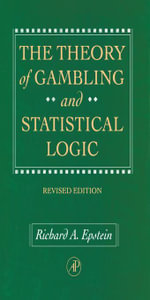 The Theory of Gambling and Statistical Logic, Revised Edition - Richard A. Epstein