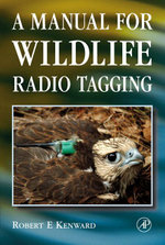 A Manual for Wildlife Radio Tagging - Robert E. Kenward