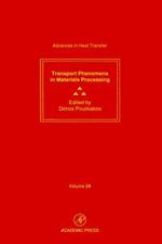 Transport Phenomena in Materials Processing : Transport Phenomena in Materials Processing