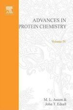 ADVANCES IN PROTEIN CHEMISTRY VOL 4 : Mechanisms and Pathways of Heterotrimeric G Protein Signaling