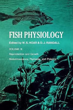 FISH PHYSIOLOGY V3 : Bioluminescence, Pigments and Poisons