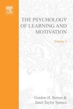 PSYCHOLOGY OF LEARNING&MOTIVATION : V.3: V.3
