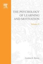 PSYCHOLOGY OF LEARNING&MOTIVATION : V15: V15