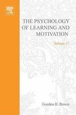 PSYCHOLOGY OF LEARNING&MOTIVATION : V17: V17