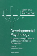 Developmental Psychology : Cognitive, Perceptuo-motor and Neuropsychological Perspectives