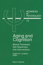 Aging and Cognition : Mental Processes, Self-Awareness and Interventions