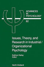 Issues, Theory, and Research in Industrial/Organizational Psychology