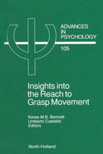 Insights into the Reach to Grasp Movement