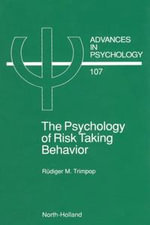 The Psychology of Risk Taking Behavior - R.M. Trimpop