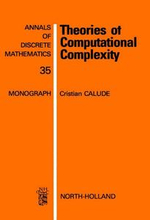 Theories of Computational Complexity - C. Calude