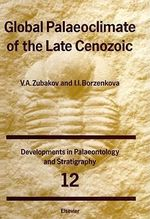 Global Palaeoclimate of the Late Cenozoic - V.A. Zubakov