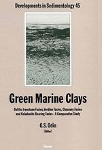 Green Marine Clays : Oolitic Ironstone Facies, Verdine Facies, Glaucony Facies and Celadonite-Bearing Rock Facies - A Comparative Study