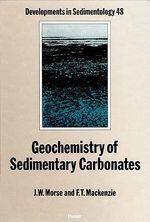 Geochemistry of Sedimentary Carbonates - J.W. Morse
