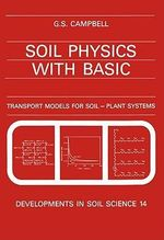 Soil Physics with BASIC : Transport Models for Soil-Plant Systems - G.S. Campbell