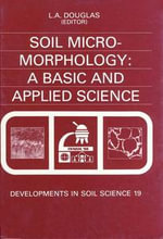 Soil Micromorphology : A Basic and Applied Science