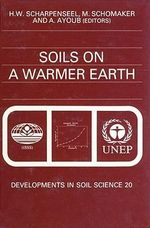 Soils on a Warmer Earth : Effects of Expected Climate Change on Soil Processes, with Emphasis on the Tropics and Sub-Tropics