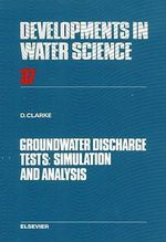 Groundwater Discharge Tests : Simulation and Analysis: Simulation and Analysis - D. Clarke