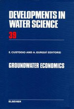 Groundwater Economics : Selected Papers Form a United Nations Symposium Held in Barcelona Spain