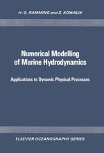 Numerical Modelling of Marine Hydrodynamics : Applications to Dynamic Physical Processes - H.-G. Ramming