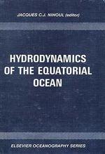 Hydrodynamics of the Equatorial Ocean : Proceedings of the 14th International Li?ge Colloquium on Ocean Hydrodynamics