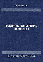 Surveying and Charting of the Seas - W. Langeraar
