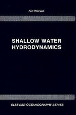 Shallow Water Hydrodynamics : Mathematical Theory and Numerical Solution for a Two-dimensional System of Shallow-water Equations - W.Y. Tan