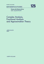 Complex Analysis, Functional Analysis and Approximation Theory : Proceedings of a Conference on Complex Analysis and Approximation Theory, Univesidade Estadual de Campinas, Brazil, 23-27 July 1984
