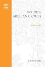 Infinite Abelian Groups, Volume 1