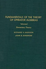 Fundamentals of the theory of operator algebras. V1 : Elementary theory