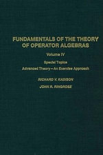 Fundamentals of the theory of operator algebras. V4 : Special topics--advanced theory, an exercise approach