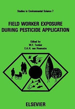 Field Worker Exposure During Pesticide Application : Proceedings of the Fifth International Workshop of the Scientific Committee on Pesticides of the International Association on Occupational Health, The Hague, The Netherlands, October 9-11, 1979