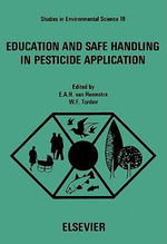 Education and Safe Handling in Pesticide Application : Proceedings of the Sixth International Workshop of the Scientific Committee on Pesticides of the International Association on Occupational Health, Buenos Aires and San Carlos de Bariloche, Argentina, March 12-18, 1981