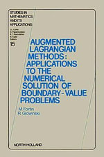 Augmented Lagrangian Methods : Applications to the Numerical Solution of Boundary-Value Problems - M. Fortin