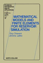 Mathematical Models and Finite Elements for Reservoir Simulation : Single Phase, Multiphase and Multicomponent Flows through Porous Media - G. Chavent