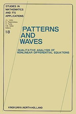Patterns and Waves : Qualitative Analysis of Nonlinear Differential Equations