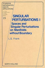 Singular Perturbations I : Spaces and Singular Perturbations on Manifolds Without Boundary - L.S. Frank
