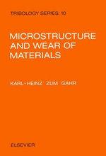 Microstructure and Wear of Materials - K.-H. Zum Gahr